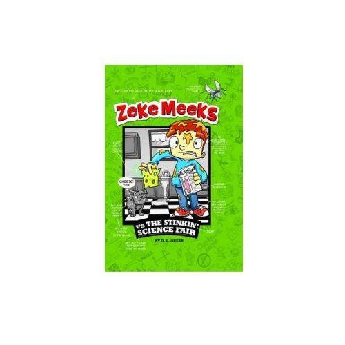 Zeke Meeks Vs the Stinkin Science Fair