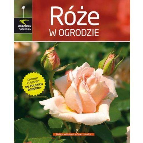 RÓŻE W OGRODZIE Helena Wiśniewska-Grzeszkiewicz (9788372291882)