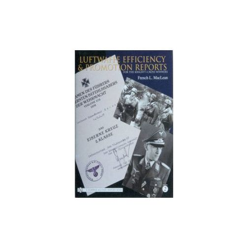 Luftwaffe Efficiency and Promotion Reports for the Knight's Cross Winners