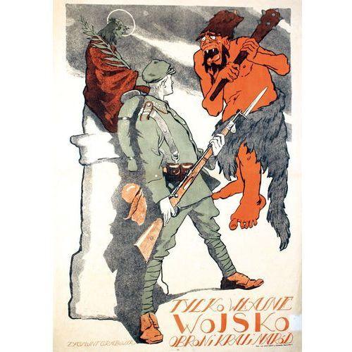 Plakat A3 - Tylko własne wojsko obroni kraj i naród - Zygmunt Grabowski A3-GPlak1920-014