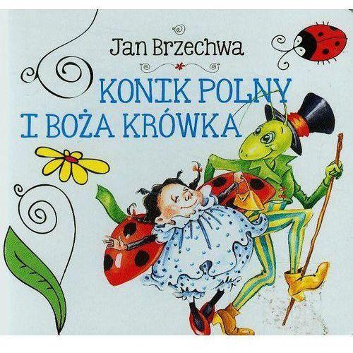 Konik polny i boża krówka. Biblioteczka niedźwiadka - Wysyłka od 5,99 - kupuj w sprawdzonych księgarniach !!!, Jan Brzechwa