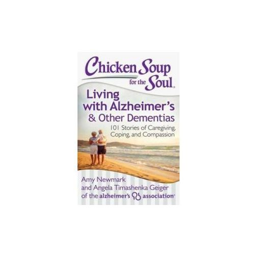 Chicken Soup for the Soul: Living with Alzheimer's and Other