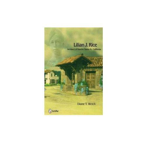 Lilian J. Rice: Architect of Rancho Santa Fe, California (9780764334566)