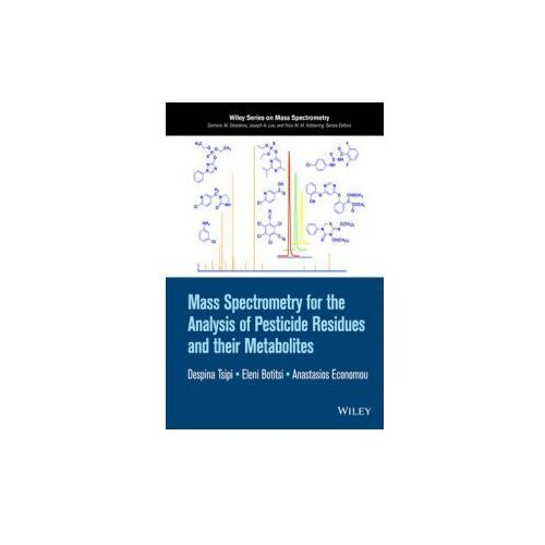 Mass Spectrometry for the Analysis of Pesticide Residues and their Metabolites (9781118500170)