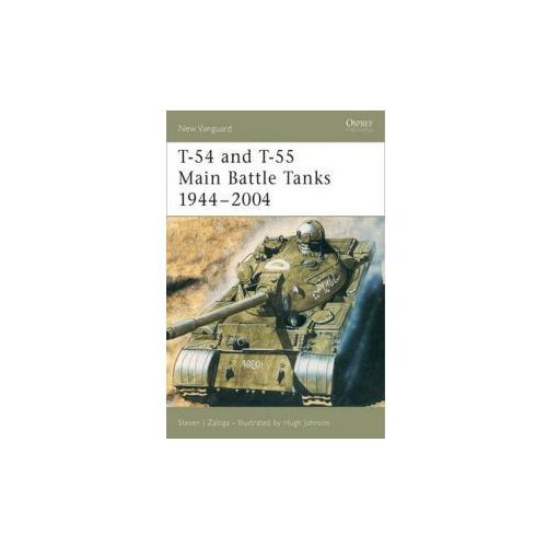 T-54 and T-55 Main Battle Tanks 1944-2004, Steven J. Zaloga