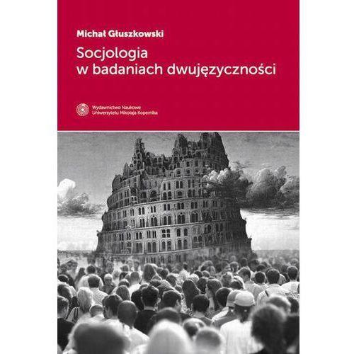 Socjologia w badaniach dwujęzyczności, Głuszkowski Michał