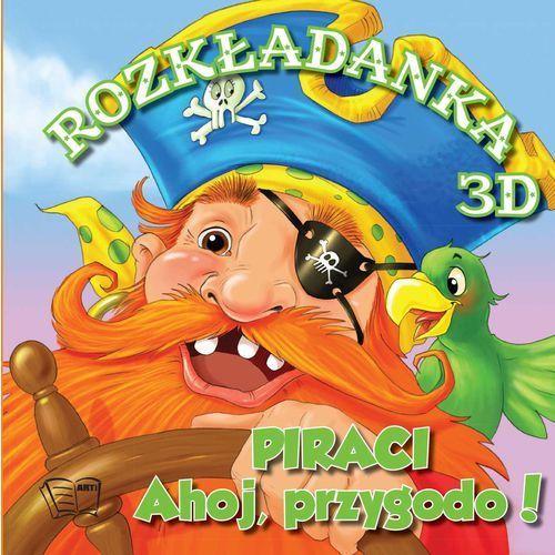 Piraci Ahoj Przygodo ! Rozkładanki 3D - Wysyłka od 3,99, oprawa twarda