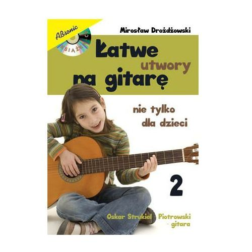 drożdżowski mirosław ″łatwe utwory na gitarę nie tylko dla dzieci″ cz2 książka marki An