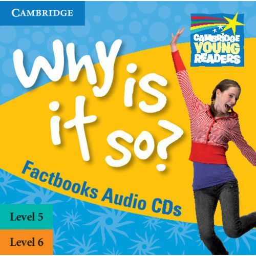 Why Is It So? Cambridge Young Readers. Poziom 5 i 6. Płyta CD (2010)