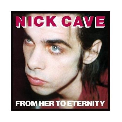 Nick Cave, The Bad Seeds - From Her To Eternity, 2369922