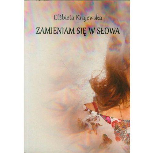 Zamieniam się w słowa - Elżbieta Krajewska, Elżbieta Krajewska