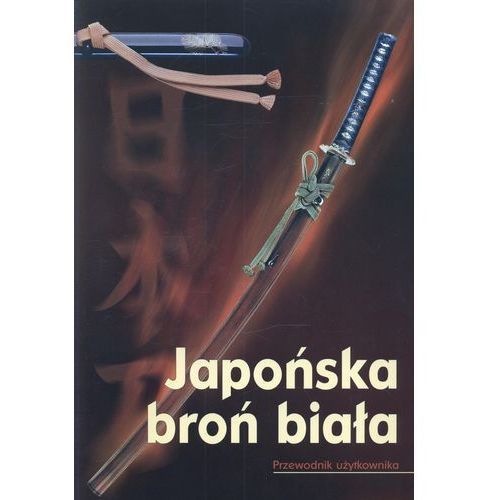 Japońska broń biała (9788389332394)