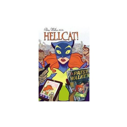 Patsy Walker, A.k.a. Hellcat! Vol. 1: Hooked On A Feline