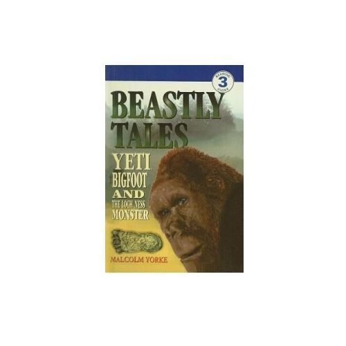 Beastly Tales: Yeti, Bigfoot, and the Loch Ness Monster (9780780784635)