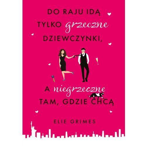 Do raju idą tylko grzeczne dziewczynki, a niegrzeczne tam, gdzie chcą - Elie Grimes (EPUB), Muza