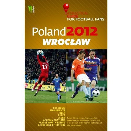 Poland 2012 Wrocław A Practical Guide for Football Fans (9788377781074)