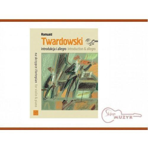 Introdukcja i allegro, TWARDOWSKI Romuald