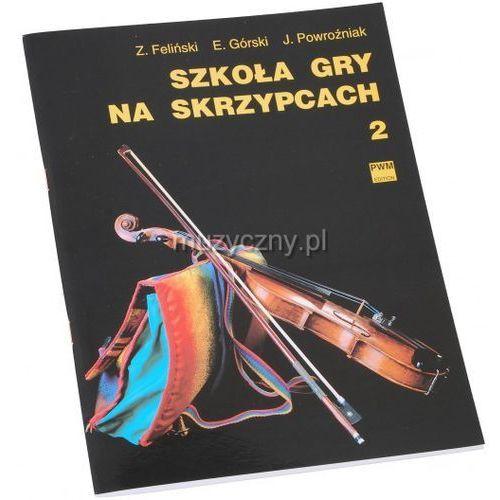 feliński zenon, górski emil, powroźniak józef - szkoła gry na skrzypcach cz. 2 marki Pwm