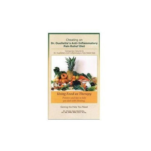 Cheating on Dr. Ouellette's Anti-Inflammatory Pain Relief Diet Second Edition (9781493199518)