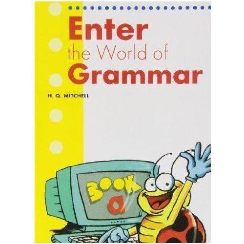 Enter the World of Grammar A SB MM PUBLICATIONS, H. Q. Mitchell