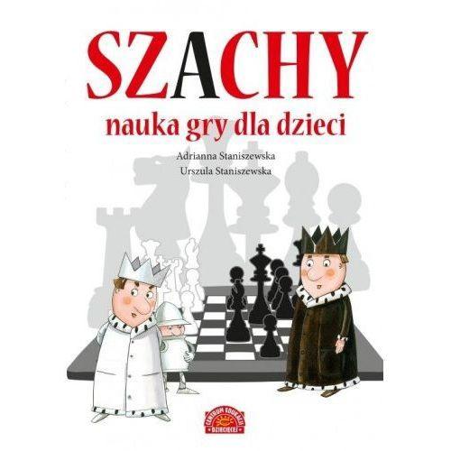 Szachy Nauka gry dla dzieci [Staniszewska Adrianna, Staniszewska Urszula] (9788327102751)