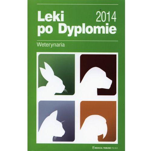 Leki po Dyplomie Weterynaria 2014 (9788364153075)