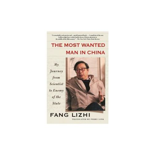 The Most Wanted Man in China: My Journey from Scientist to Enemy of the State (9781250116550)