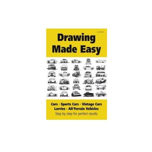 Drawing Made Easy: Cars, Lorries, Sports Cars, Vintage Cars, All-Terrain Vehicles (9783839137949)