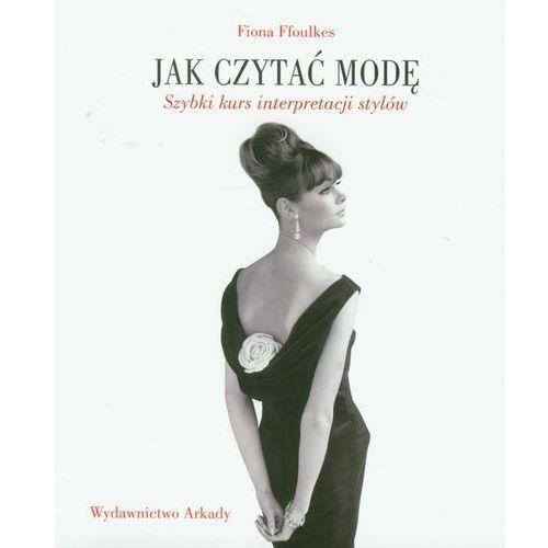 Jak czytać modę. Szybki kurs interpretacji stylów, oprawa broszurowa