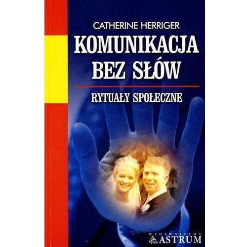 Komunikacja bez słów - Catherine Herriger, Astrum