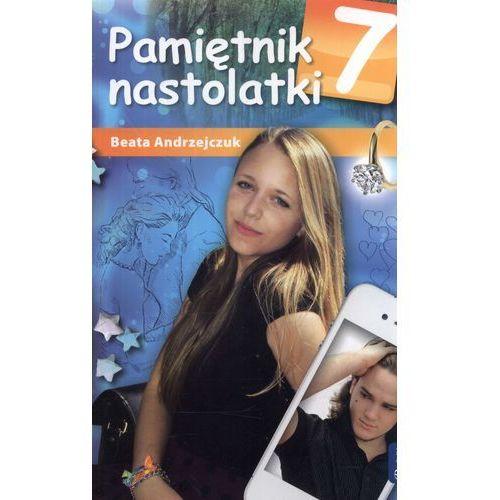 Pamiętnik nastolatki 7 - Beata Andrzejczuk (2013)
