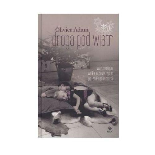 DROGA POD WIATR, Adam Olivier