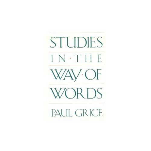 Studies In The Way Of Words, Grice, Paul