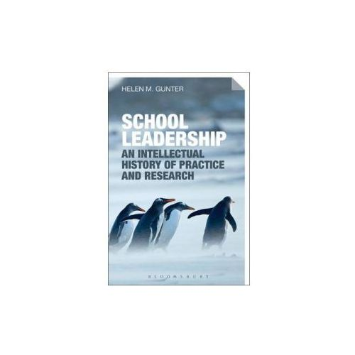 Intellectual History of School Leadership Practice and Research (9781472578976)