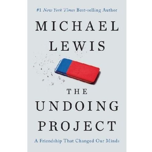 The Undoing Project - A Friendship That Changed Our Minds (9780393254594)