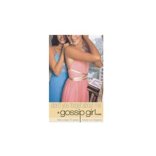 Gossip Girl 11 Don't You Forget About Me (288 str.)