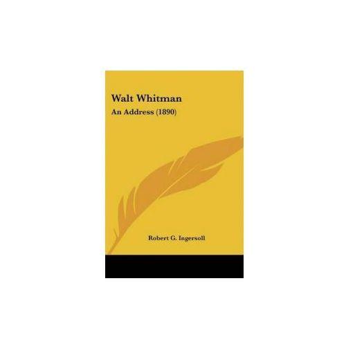 WALT WHITMAN: AN ADDRESS 1890 (kategoria: Literatura obcojęzyczna)