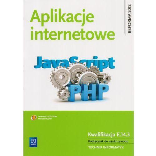 Aplikacje internetowe Podręcznik do nauki zawodu technik informatyk (WSiP)