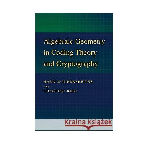 Algebraic Geometry in Coding Theory and Cryptography (9780691102887)