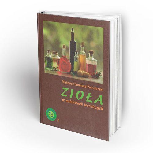 Zioła w nalewkach leczniczych marki Ziolove