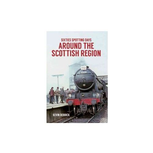 Sixties Spotting Days Around the Scottish Region (9781445660790)