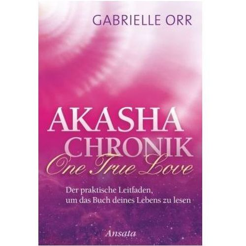 Akasha-Chronik. One True Love (9783778775011)