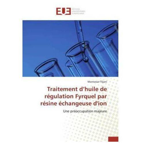 Traitement d'huile de régulation Fyrquel par résine échangeuse d'ion
