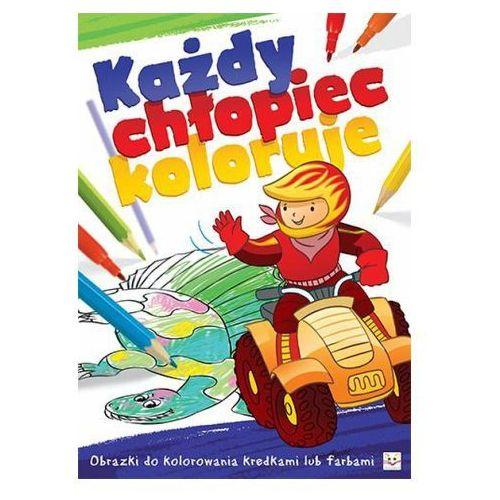 Praca zbiorowa Każdy chłopiec koloruje. obrazki do kolorowania kredkami lub farbami. (9788377138663)