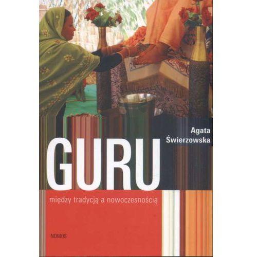 Guru między tradycją a nowoczesnością - Agata Świerzowska (302 str.)