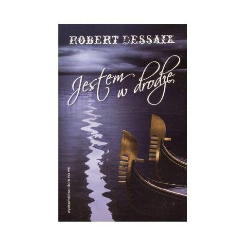 JESTEM W DRODZE Dessaix Robert, pozycja wydawnicza