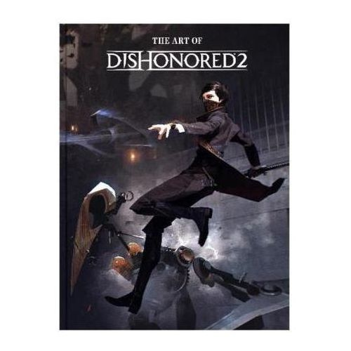 The Art of Dishonored 2 (9781506702292)