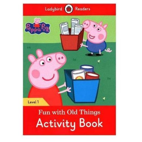 Peppa Pig: Fun With Old Things Activity Book - Ladybird Readers Level 1 (9780241262245)
