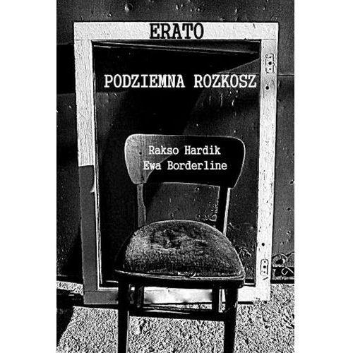 Erato: podziemna rozkosz - Rakso Hardik, Ewa Bordeline