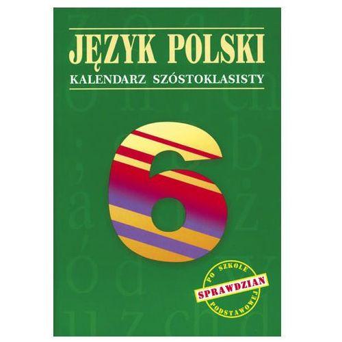 Fiszer beata, hajduk małgorzata Język polski. kalendarz szóstoklasisty